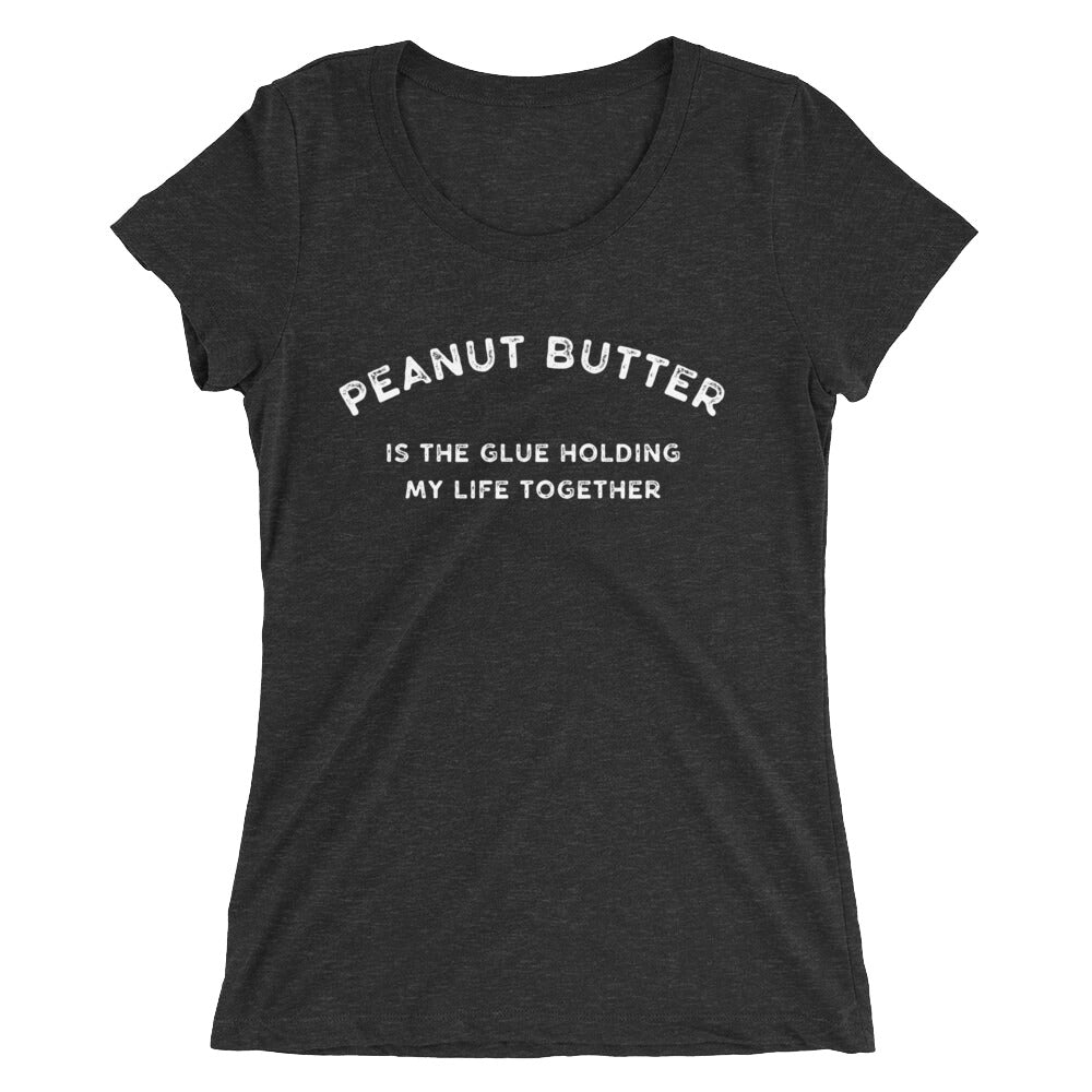 Peanut Butter is the Glue Holding my Life Together Women's T-Shirt Black-Dumb & Dumbbell