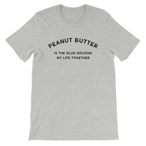 Peanut Butter is the Glue Holding my Life Together Men's T-Shirt Grey-Dumb & Dumbbell