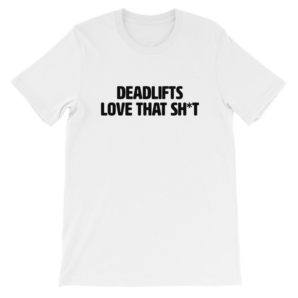 Deadlifts - Love That Sh*t Men's T-Shirt White-Dumb & Dumbbell