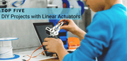5 DIY Projects with Linear Actuators