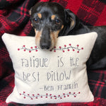 """Fatigue is the best pillow"" quote by Benjamin Franklin primitive country embroidery design, snugglepuppyapplique.com"