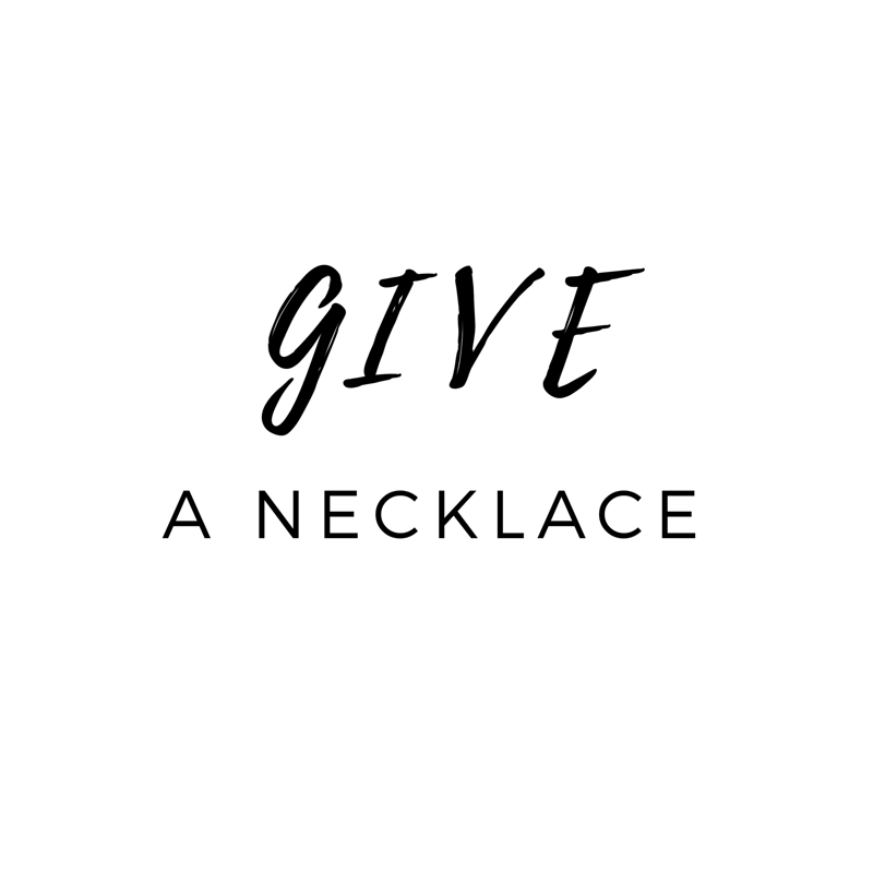 Give A Necklace