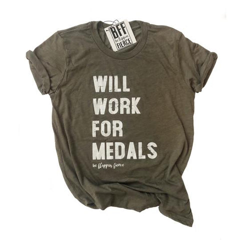 Will Work For Medals™ T-Shirt