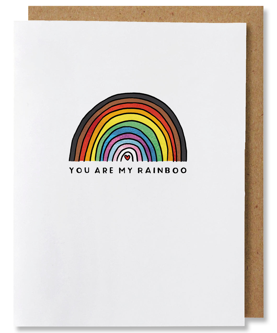 My Rainboo card features the LGBTQIA+ flag in the shape of a rainbow. The outermost color band is black, then brown, red, orange, yellow, green, blue, purple, with light blue, light pink, and white as the 3 innermost bands representing the Trans flag. In the very center of the rainbow is a tiny red heart. Below the rainbow are the words