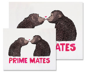 "This image shows the two different sizes available for the Prime Mates print - 8x10in and 11x14in. The print features two chimpanzees, in profile, facing and gazing at each other. They are posed to kiss and there is a tiny dark pink heart between them right above their about-to-touch lips. Underneath them, spanning the width of the card, in deep pink, are the words ""Prime Mates"". The artwork is printed on a lightly textured, 100% cotton rag paper, which feels like smooth watercolor paper."