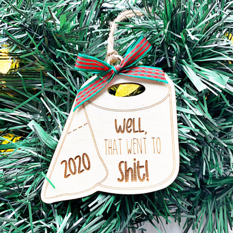 2020 Well that went to Shit! Christmas Ornament