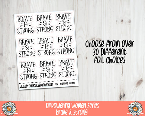 Foil Stickers - Empowering Women - Brave and Strong
