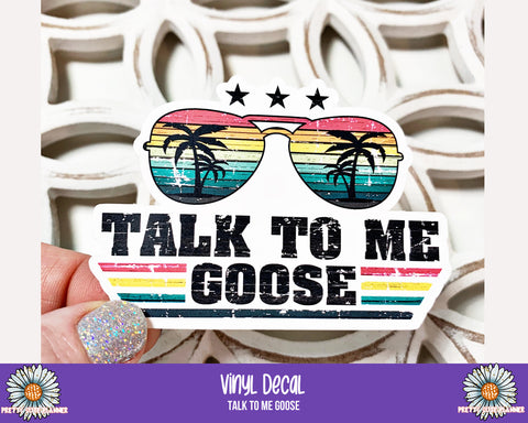 Vinyl Decal - Talk to me Goose