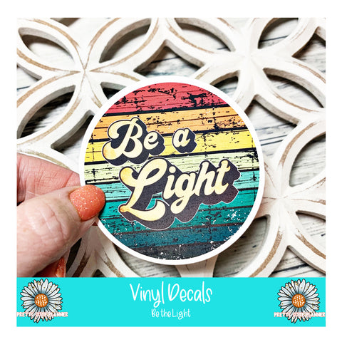 Vinyl Decal - Be the Light