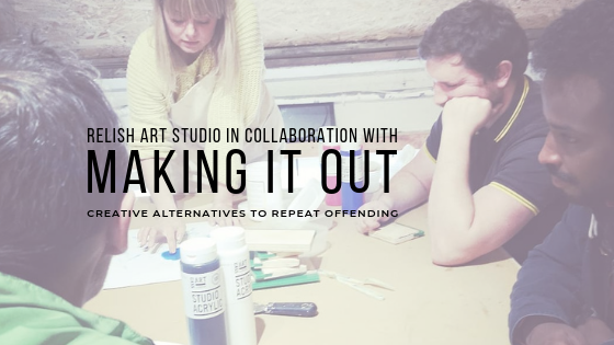 Relish Art Studio Workshops in Collaboration with Making It Out