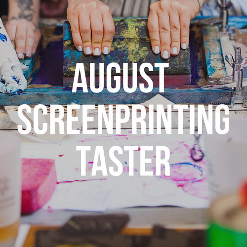 August Screen Printing Taster Workshop - Relish Art Studio