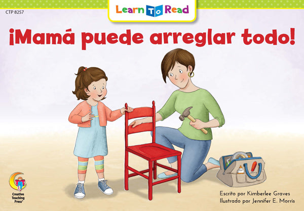 Mama Puede Arreglar Todo! (Mom Can Fix Anything)