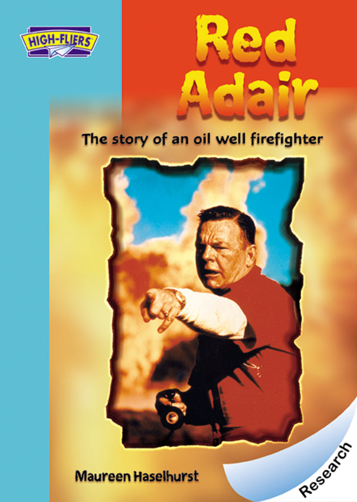 Red Adair: The Story of an Oil Well Fighter