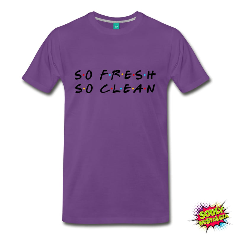 So Fresh, So Clean T-Shirt - Souly Nostalgia