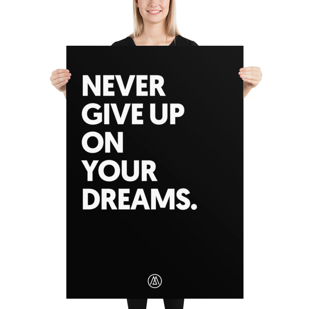Grand poster NEVER GIVE UP ON YOUR DREAMS pour votre bureau