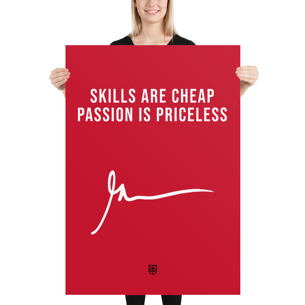 Poster Skills are cheap. Passion is Priceless. Signature Gary Vaynerchuk