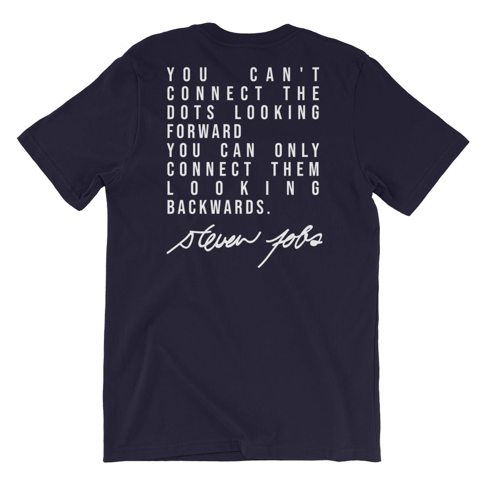 T-shirt You can't connect the dots forward. Steve Jobs