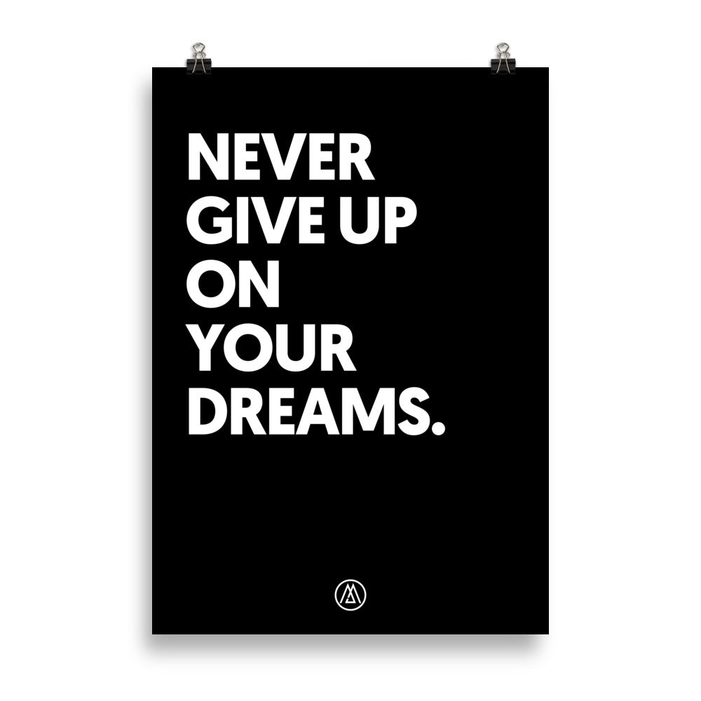 Poster Never Give Up On Your Dreams - black edition - Jetmindset