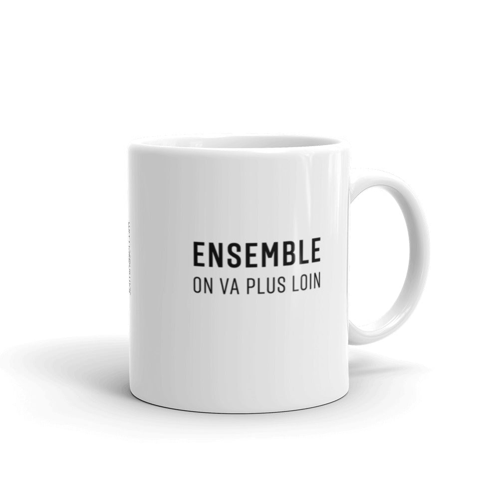 Mug SEUL ON VA PLUS VITE - ENSEMBLE ON VA PLUS LOIN
