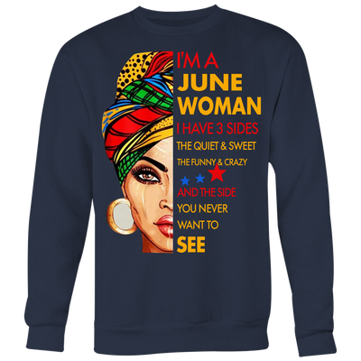ff25e3f32 I'm A June Woman I Have 3 Sides June Queen Birthday T-shirt ...