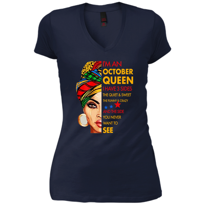 Im An October Queen I Have 3 Sides Birthday Shirt