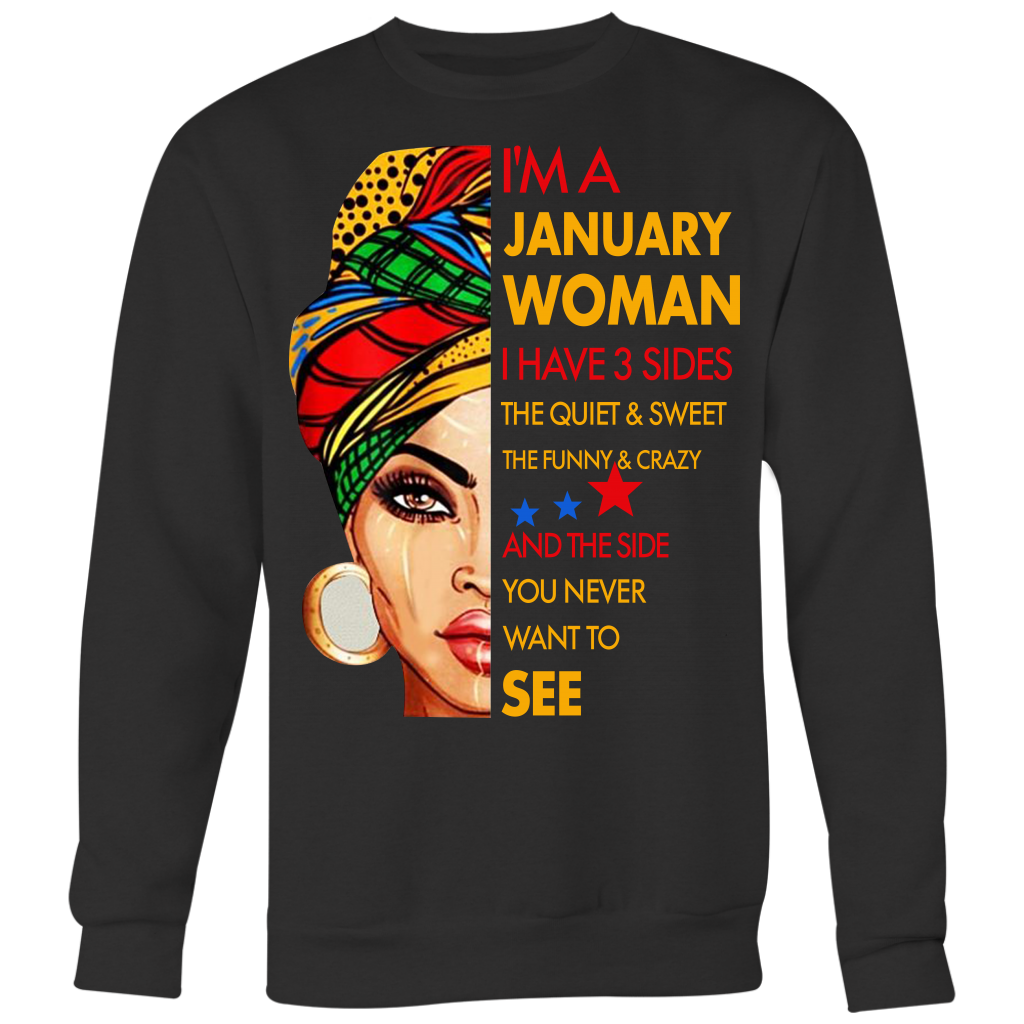 082db8c09 I'm a January Woman I Have 3 Sides January Birthday T-shirt ...