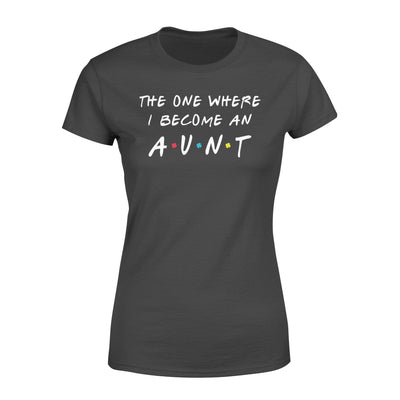 Clothing The One Where I Become An Aunt FR St Patrick Day Shirt - Standard Women's T-shirt - DSAPP XS / Black
