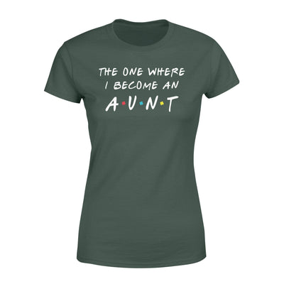 Clothing The One Where I Become An Aunt FR St Patrick Day Shirt - Standard Women's T-shirt - DSAPP XS / Forest