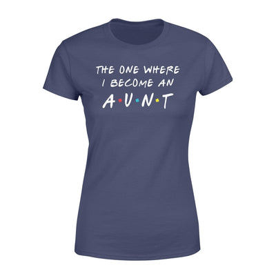Clothing The One Where I Become An Aunt FR St Patrick Day Shirt - Standard Women's T-shirt - DSAPP XS / Navy