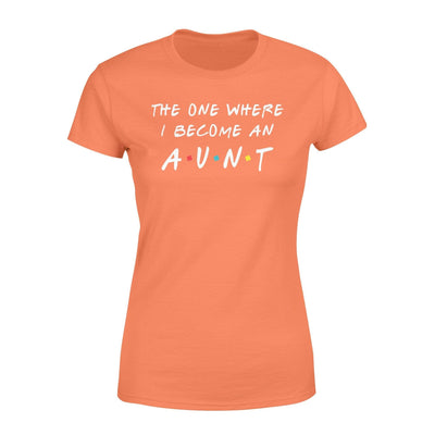 Clothing The One Where I Become An Aunt FR St Patrick Day Shirt - Standard Women's T-shirt - DSAPP XS / Orange