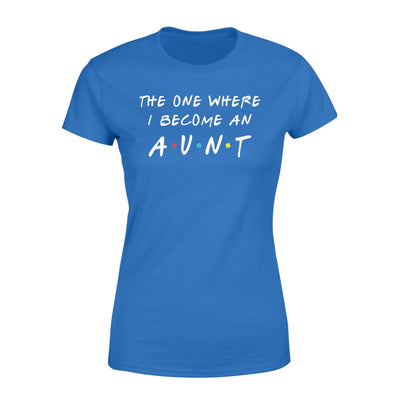Clothing The One Where I Become An Aunt FR St Patrick Day Shirt - Standard Women's T-shirt - DSAPP XS / Royal