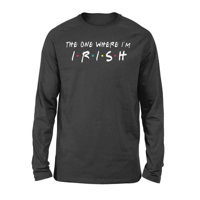 Clothing The One Where I'm Irish Shirt - Standard Long Sleeve - DSAPP S / Black