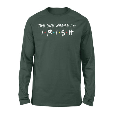 Clothing The One Where I'm Irish Shirt - Standard Long Sleeve - DSAPP S / Forest