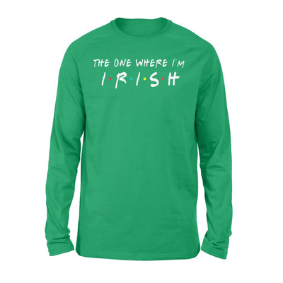 Clothing The One Where I'm Irish Shirt - Standard Long Sleeve - DSAPP S / Kelly