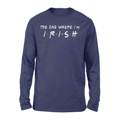 Clothing The One Where I'm Irish Shirt - Standard Long Sleeve - DSAPP S / Navy