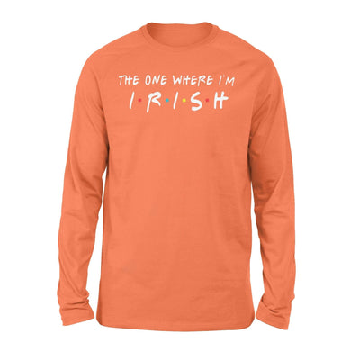Clothing The One Where I'm Irish Shirt - Standard Long Sleeve - DSAPP S / Orange