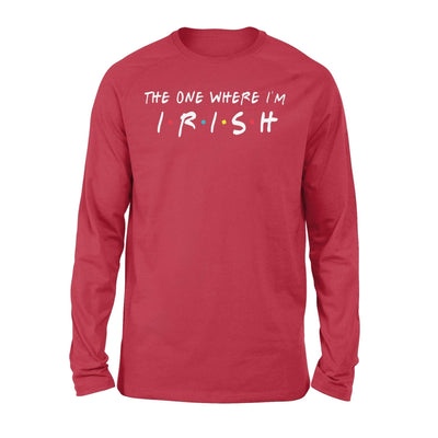 Clothing The One Where I'm Irish Shirt - Standard Long Sleeve - DSAPP S / Red
