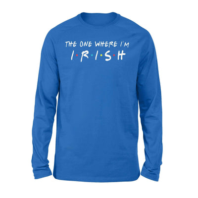 Clothing The One Where I'm Irish Shirt - Standard Long Sleeve - DSAPP S / Royal