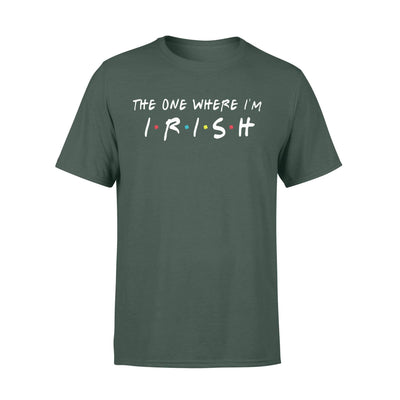 Clothing The One Where I'm Irish Shirt - Standard T-shirt - DSAPP S / Forest