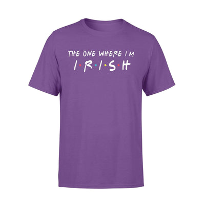 Clothing The One Where I'm Irish Shirt - Standard T-shirt - DSAPP S / Purple