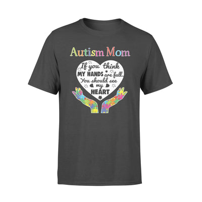 Clothing You Should See My Heart Autism Mom Shirt - Standard T-shirt - DSAPP S / Black