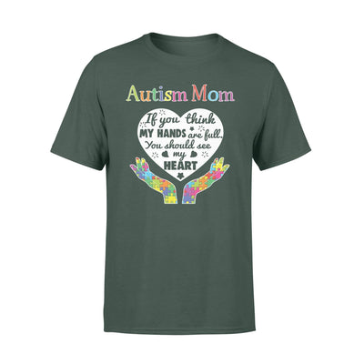Clothing You Should See My Heart Autism Mom Shirt - Standard T-shirt - DSAPP S / Forest