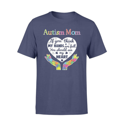 Clothing You Should See My Heart Autism Mom Shirt - Standard T-shirt - DSAPP S / Navy