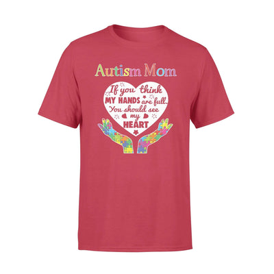 Clothing You Should See My Heart Autism Mom Shirt - Standard T-shirt - DSAPP S / Red