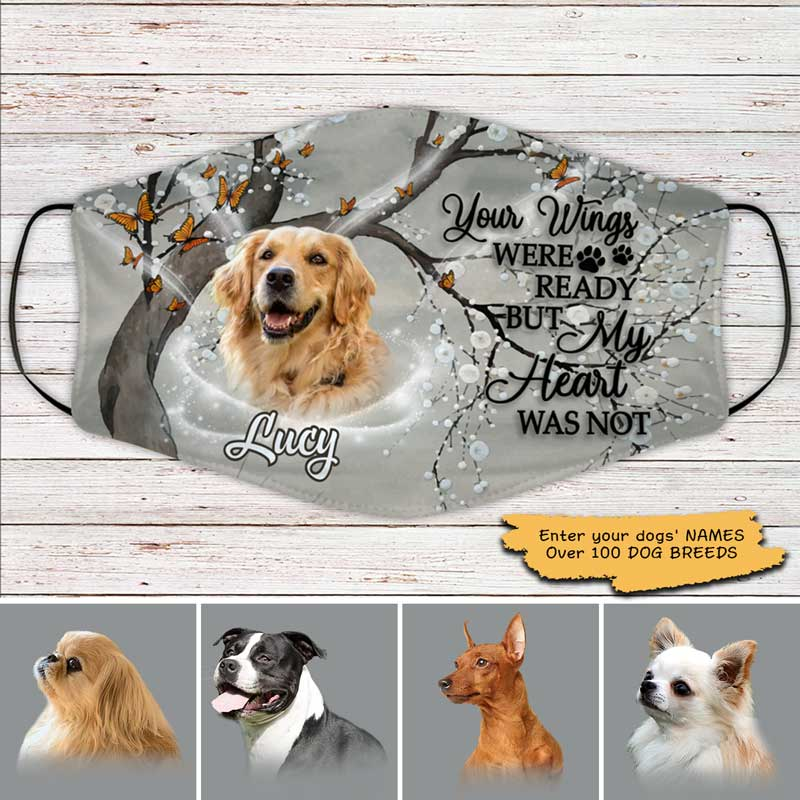 Face Mask Your Wings Were Ready But My Heart Was Not Dog Personalized Cloth Face Mask White / Pack 3 - 10% OFF