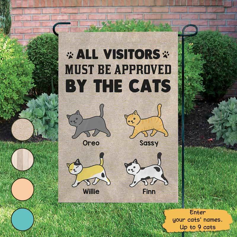 "Garden Flag All Visitors Must Be Approved By Cats Personalized Garden Flag 12""x18"""