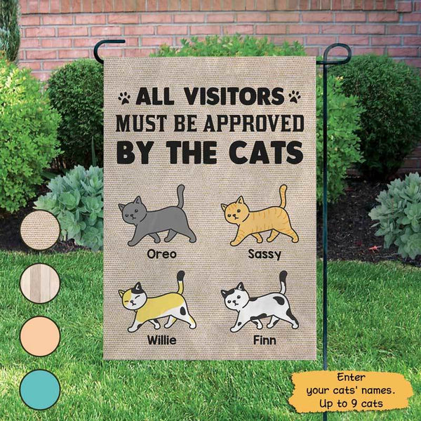 All Visitors Must Be Approved By Cats Personalized Garden Flag ...