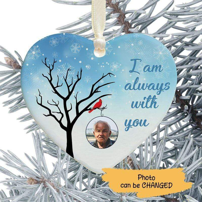 Heart Ornament I Am Always With You Photo Memorial Personalized Heart Ornament One Size / White