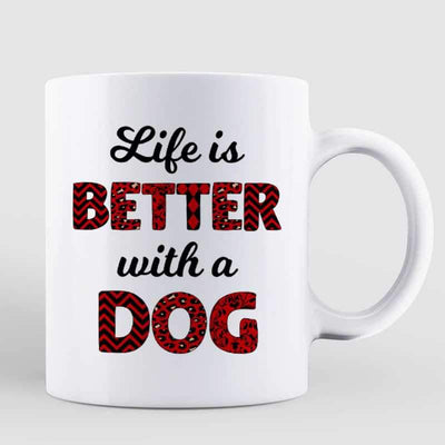 Mugs Life Is Better With Dog Red Patterned Personalized Mug 11oz