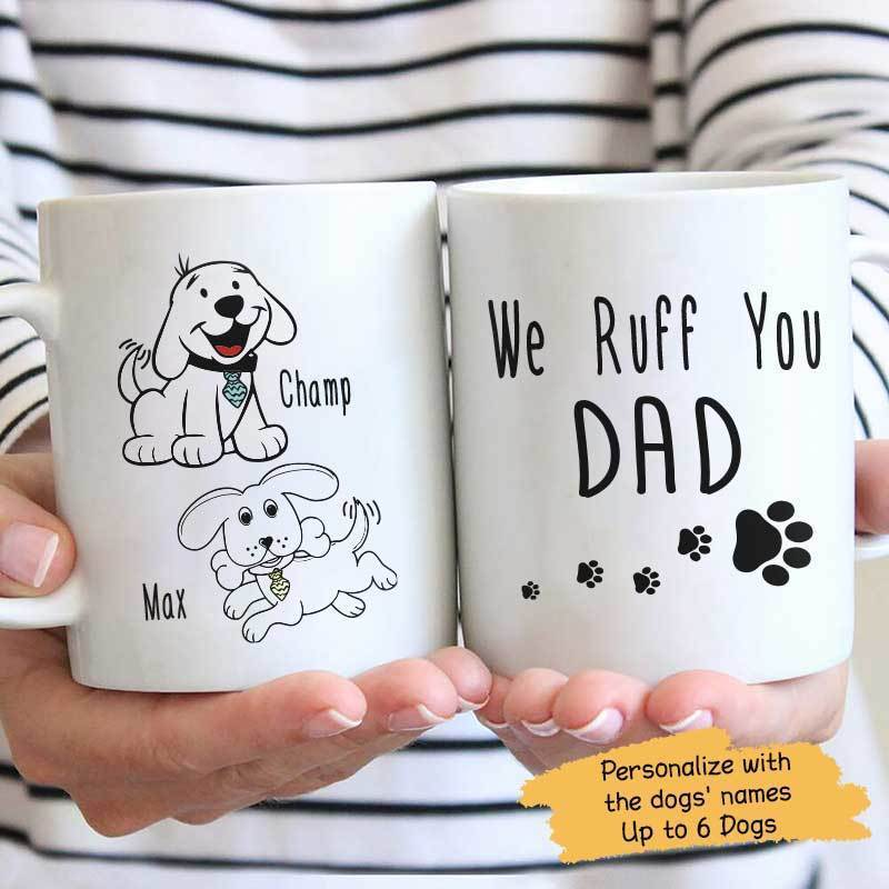 Mugs Ruff You Dad Personalized Mug 11oz